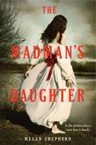 The Madman's Daughter by Megan Sheperd