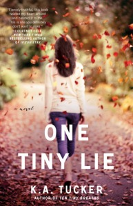 One Tiny Lie by K. A. Tucker