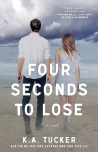 Four Seconds to Lose by K. A. Tucker