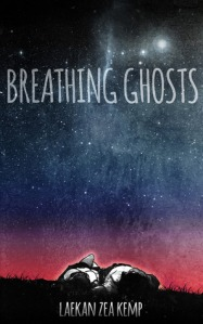Breathing Ghosts by Laekan Zea Kemp