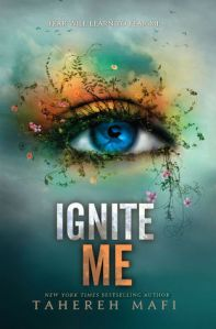 Ignite Me by Tahereh Mafi