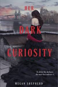 Her Dark Curiosity by Megan Shepard